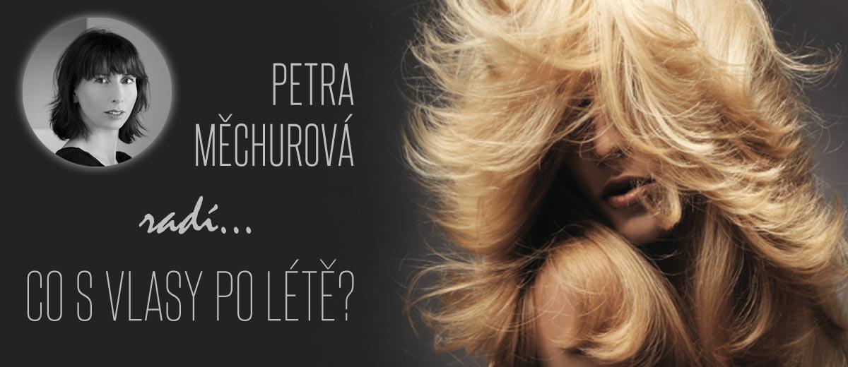 Česká kadeřnice Petra Měchurová radí, jak po létě zregenerovat a nastartoval vlasy.