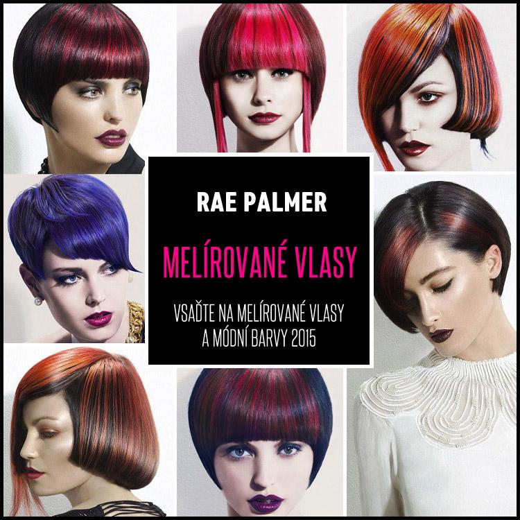 Chcete oživit svůj účes? Vsaďte na melírované vlasy a módní barvy 2015. Úchvatné účesy jsou tentokrát z britské kolekce Rae Palmer.
