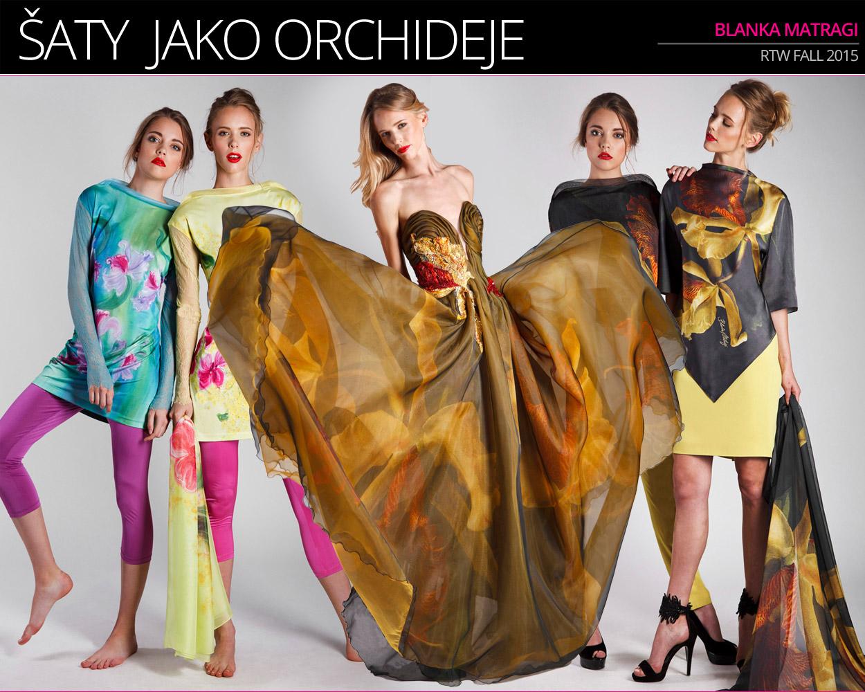 Blanka Matragi a její RTW móda 2015 v kolekci Orchidej.