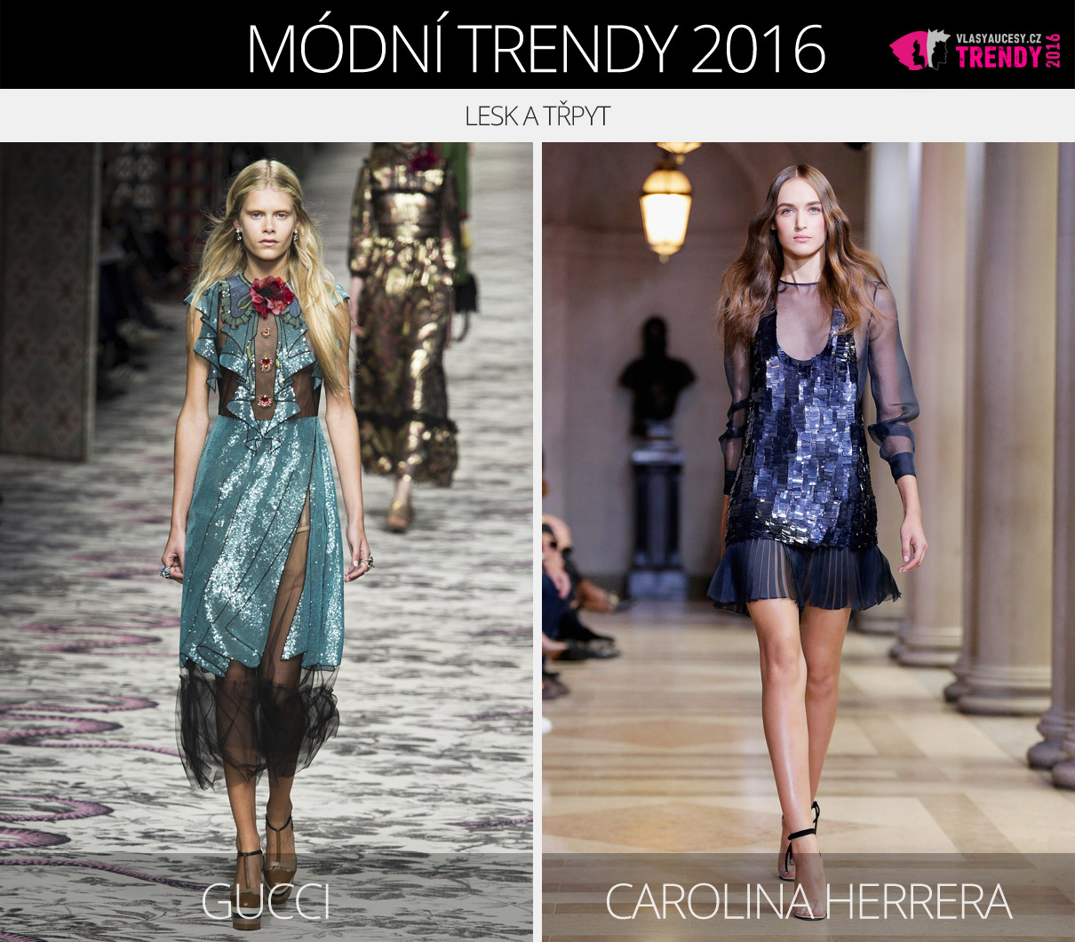 Módní trendy 2016 – lesk a třpyt. (Zleva: Gucci a Carolina Herrera.)