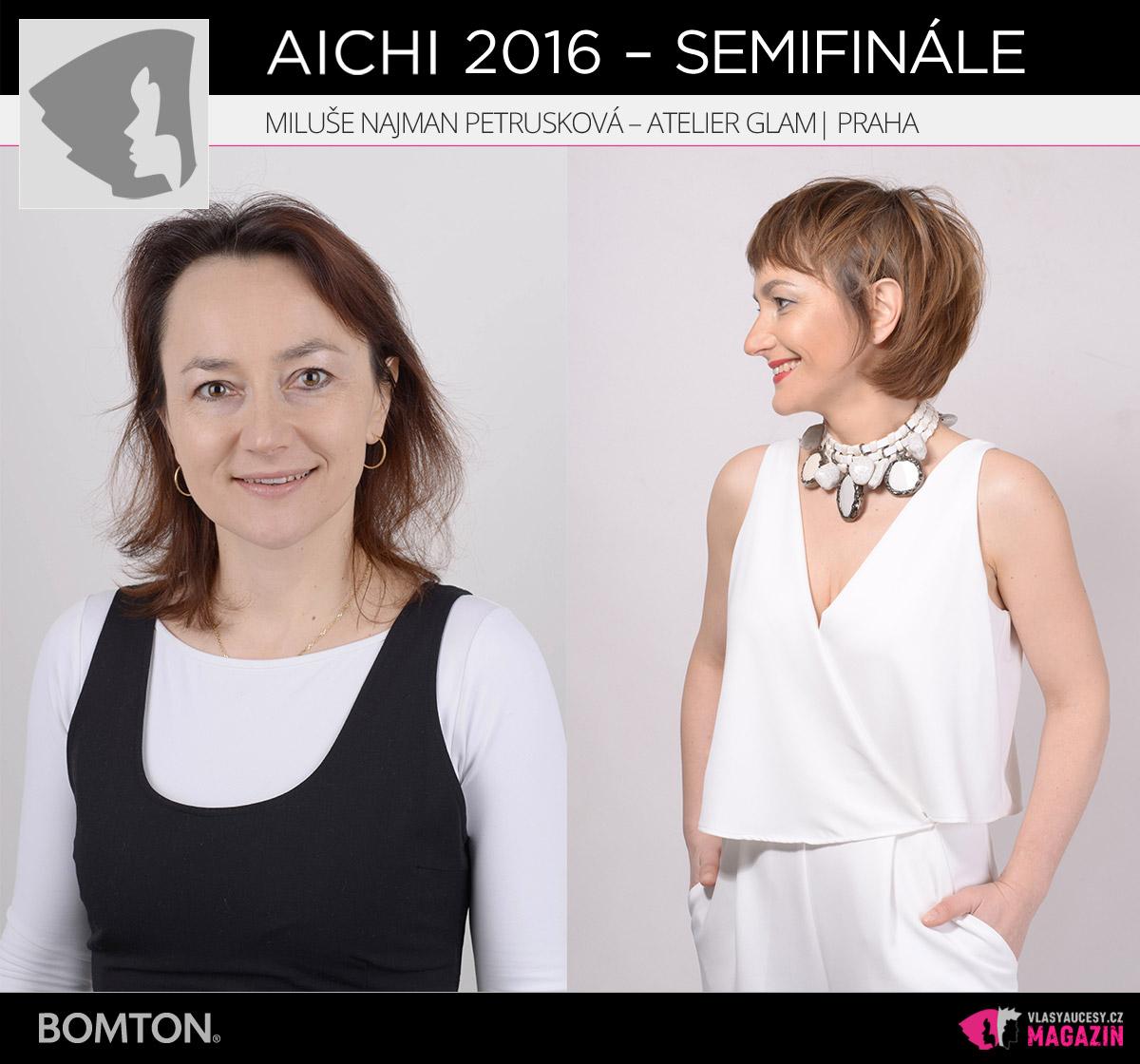 Nominační proměna AICHI 2016: Miluše Najman Petrušková, Atelier Glam, Praha