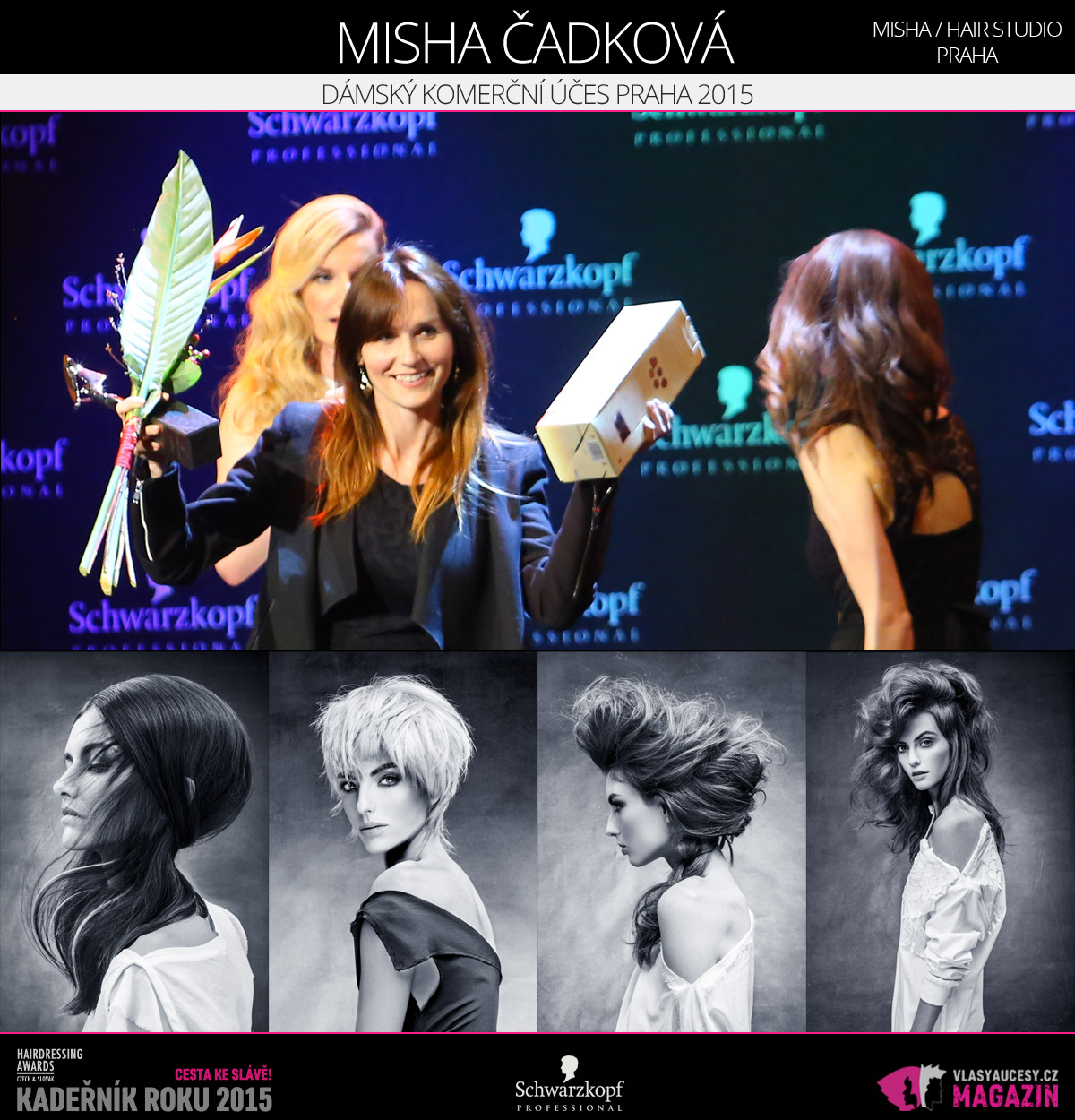 Vítězem v kategorii Dámský komerční účes Praha Czech and Slovak Hairdressing Awards 2015 je Misha Čadková z Misha / hair studio Praha