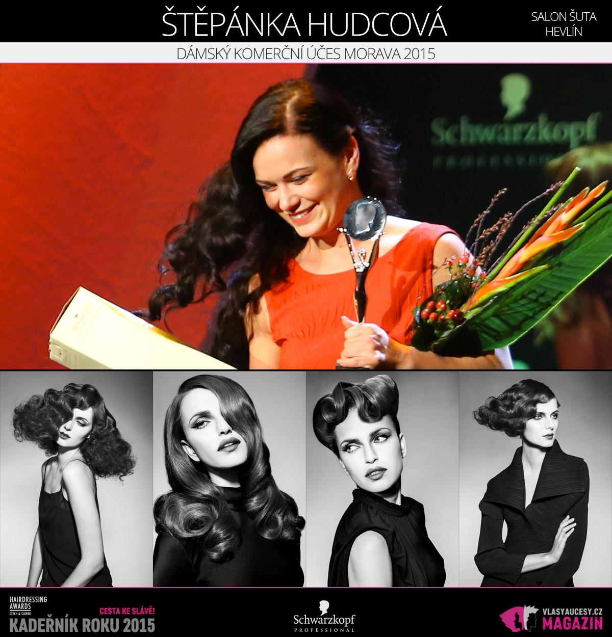 Vítězem v kategorii Dámský komerční účes Morava Czech and Slovak Hairdressing Awards 2015 je Štěpánka Hudcová ze Salonu ŠUTA v Hevlíně.
