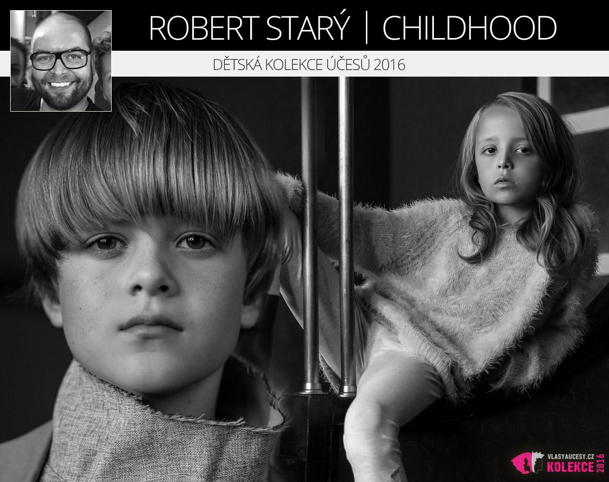 Robert Starý ponechává dětským vlasům v kolekci Childhood jejich přirozenost, osobitost, ale i pro děti tak příznačnou otevřenost a nevinnou drzost.