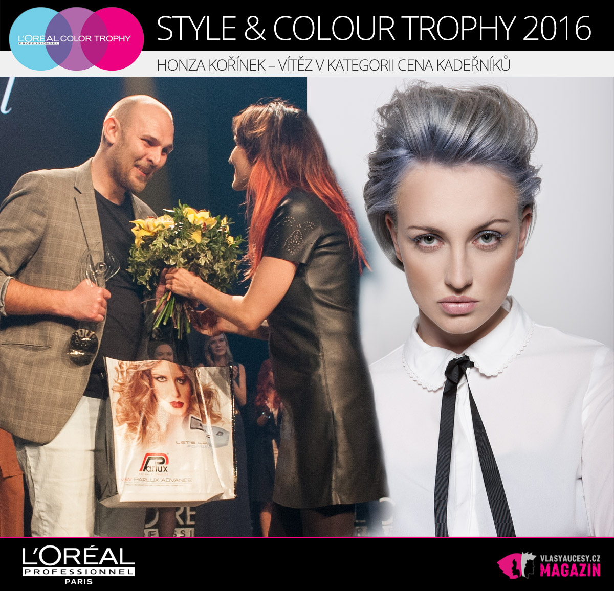 Vítězství v kategorii Cena kadeřníků L'Oréal Style & Colour Trophy 2016 získal Jan Kořínek, majitel Hair Studio Honza Kořínek v Praze.