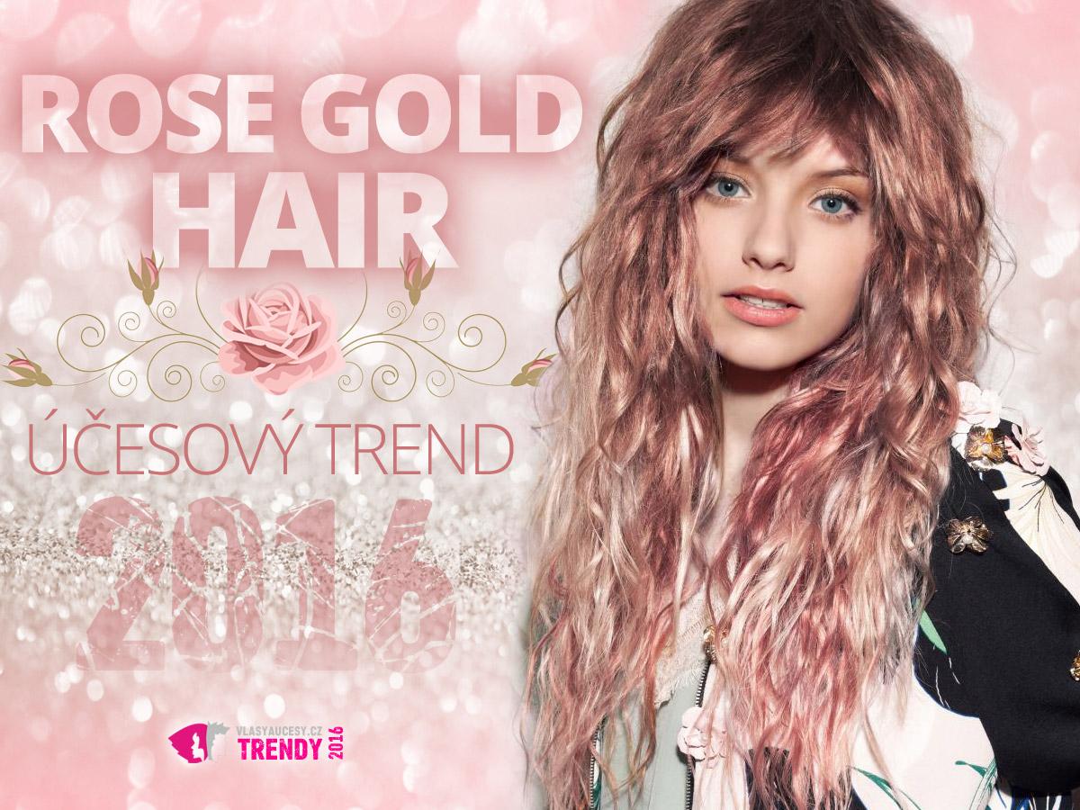 Rose gold hair jsou hitem mezi barevnými účesy 2016. Vlasy v barvě růžového zlata dovedou osvěžit nejen tradiční blond barvu vlasů, ale i relativně tmavé brunetky.